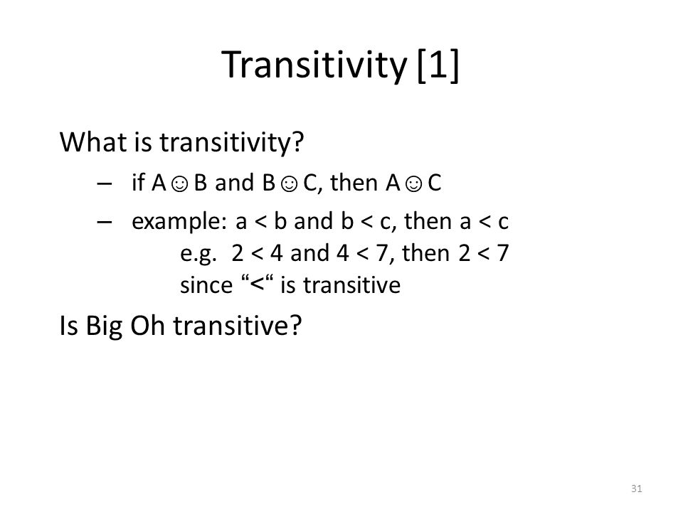Transitivity [1] What is transitivity Is Big Oh transitive